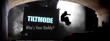 Tiltmode-Episodes-whosyourdaddyHEADER